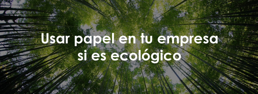 Uso de papel ecológico en las empresas